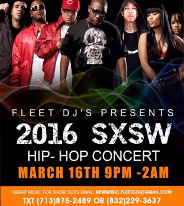 Fleet DJs Presents 2016 SXSW Hip-Hop Concert March 16 9pm-2am CONTACT @djcaliroyce or @mzceerich