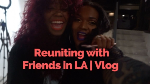 Reuniting with Friends in LA | Vlog