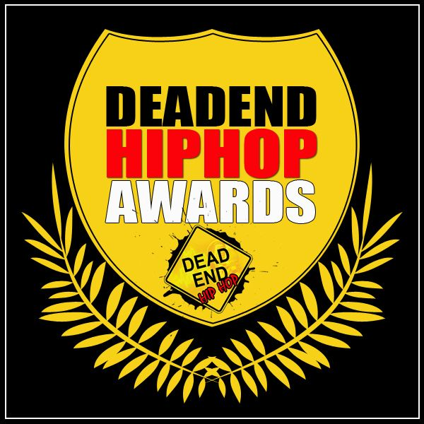 The 2nd Annual Dead End Hip Hop Awards!