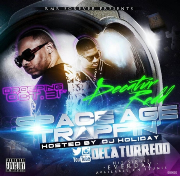 Decatur Redd x Dj Holiday x Space Age Trappin