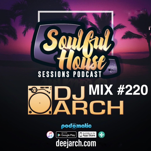 DJ ARCH Soulful House (Mix #220)