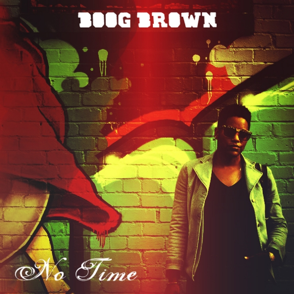 "Boog Brown - ""No Time"" (Maxi Single)"