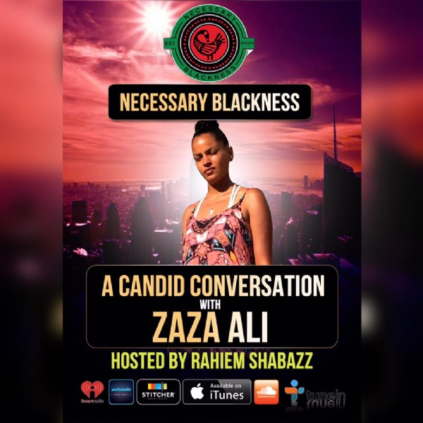 Necessary Blackness Podcast Ep. 5 - A Candid Conversation With ZaZa Ali