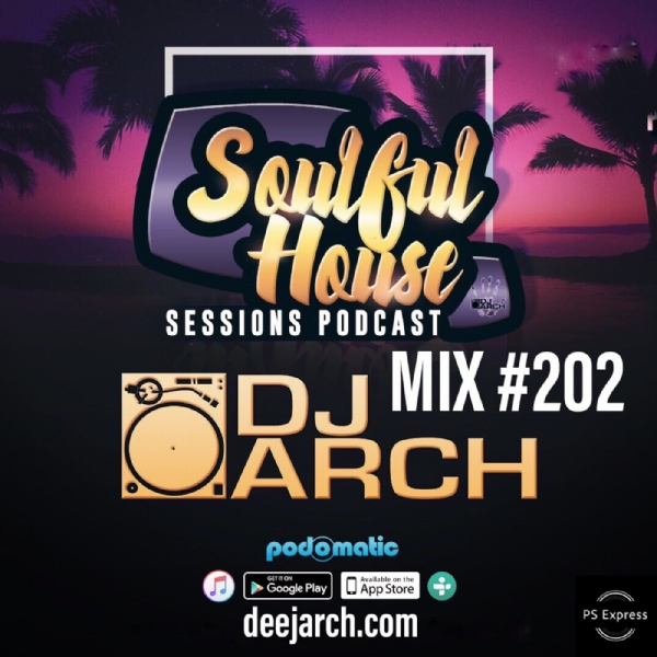DJ ARCH Soulful House Mastermix (Mix#202)