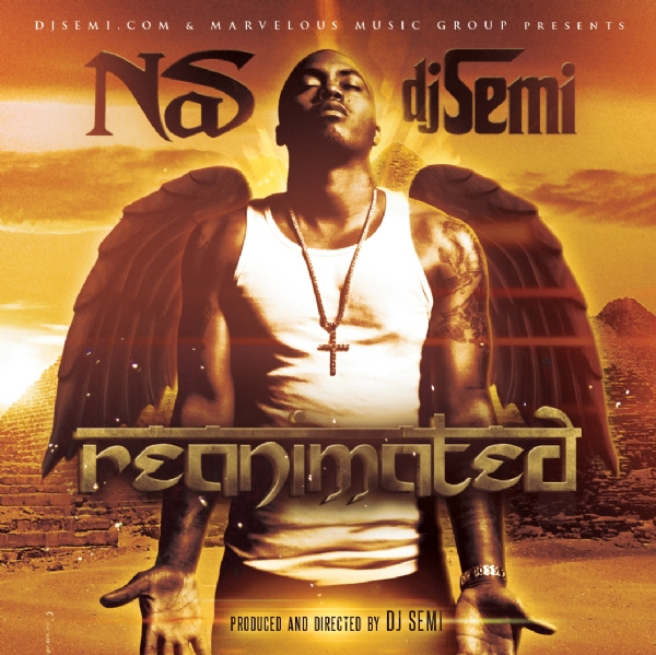 "DJ Semi x Nas - ""Reanimated"" (Mixtape)"
