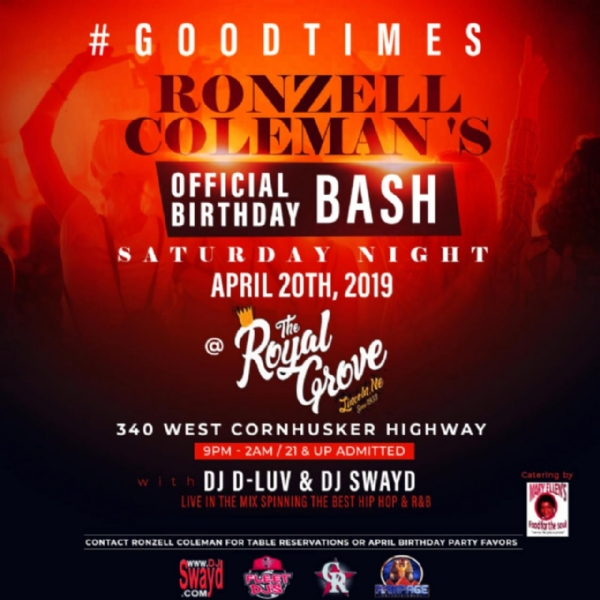 RONZELL COLEMAN'S OFFICIAL BIRTHDAY BASH 420 @ The Royal Grove in LINCOLN,NE
