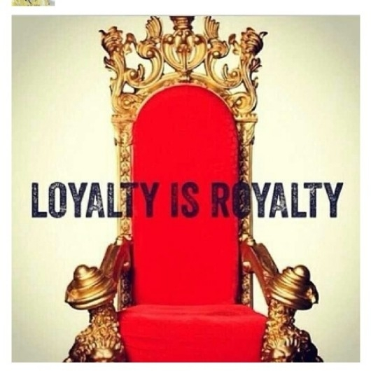 LOYALTY IS AND WILL BE ROYALTY LIR.....43 KINGZ