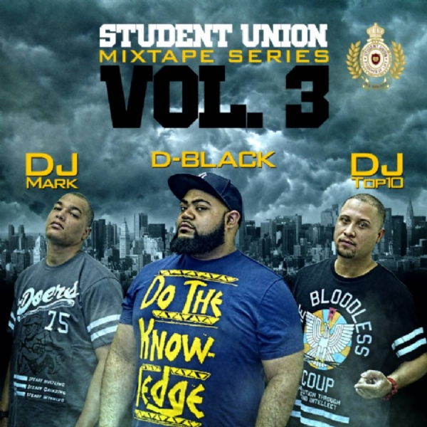 Student Union Mixtape Vol 3 ft D Black Starring Dj Top 10 & Dj Mark