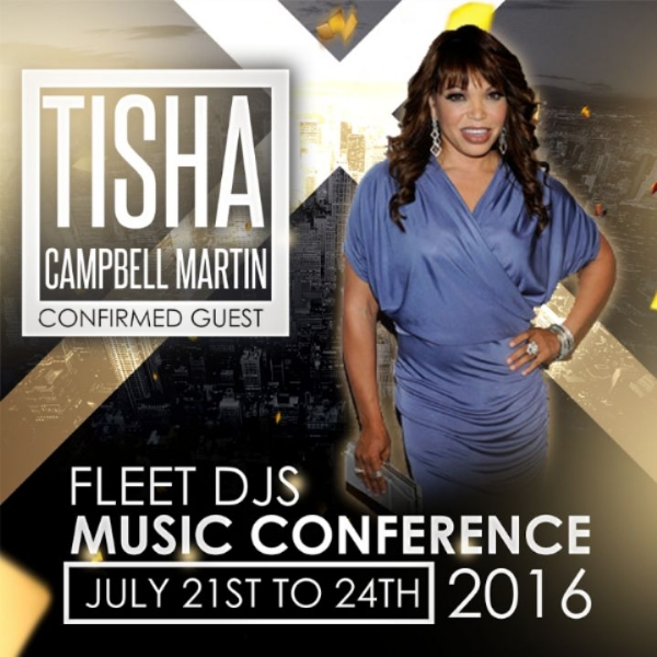 COMFIRED FOR THE FLEET DJ MUSIC CONFERENCE TISHA CAMPBELL MARTIN JULY 21ST TO 24TH