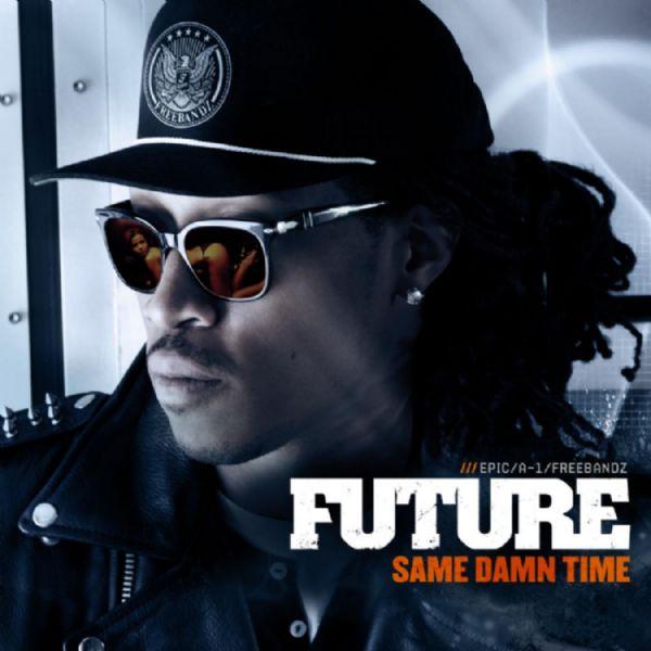 Future Same Damn Time Mp3