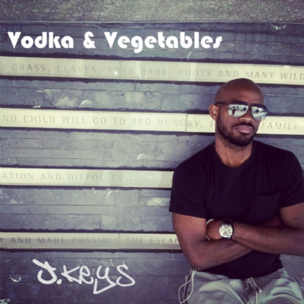 "J. Keys - ""Vodka & Vegetables"" (Freestyle) [Free Download] @JKeysMusic"