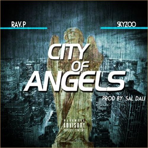 "Rav.P f/Skyzoo ""City Of Angels"" [New Music]"