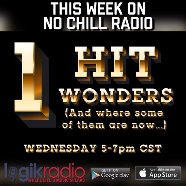 No Chill Radio: The 1 Hit Wonder Show