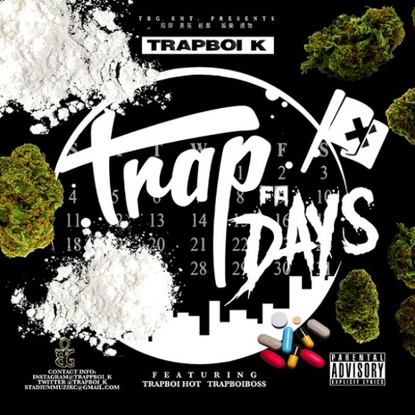 STRICTLY FOR THE STREETS: TRAPBOI K - Trap 4 Days ft TRAPBOI HOT and TRAPBOI BOSS