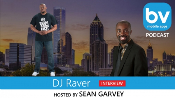 DJ Raver Podcast Interview with BV Mobile Apps - Hosted By Sean Garvey