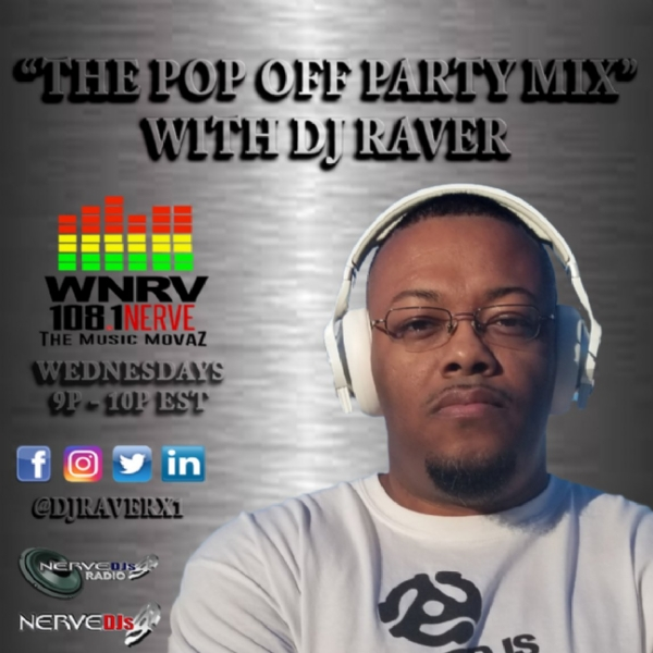 """The Pop Off Party Mix with DJ Raver"" on @NerveDJsRadio #161"