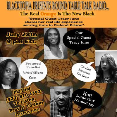 TONIGHT (July 28th) at 9:00 PM EST a NEW Blacktopia Presents.... Round Table Talk Radio