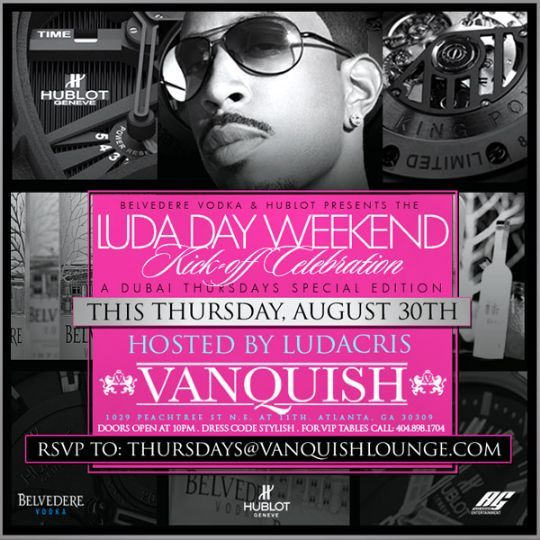 Luda Day/AG Entertainment Weekend Pass     Belvedere Vodka Presents the Luda Day Kick-off @VANQUISH