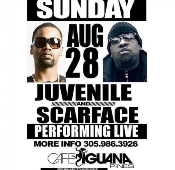 SCARFACE & JUVENILE Performing LIVE!! Sun Aug 28th...@Cafe Iguanas