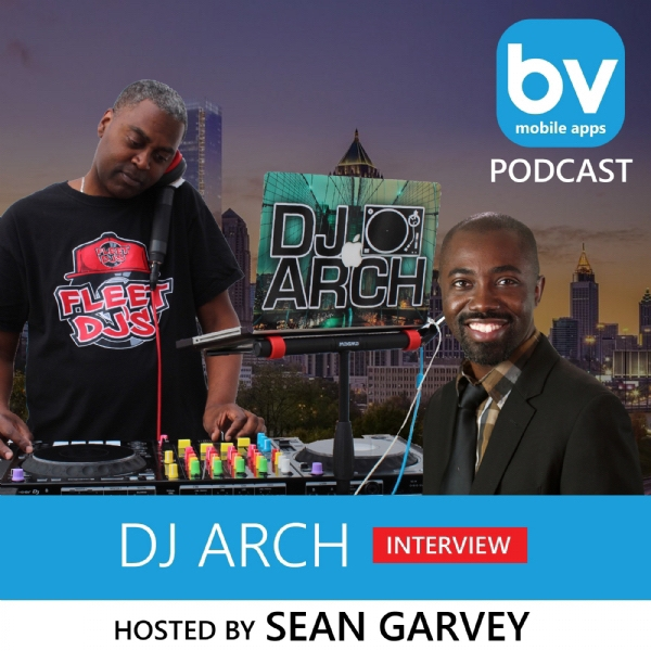 BV Mobile Apps Interviews DJ ARCH