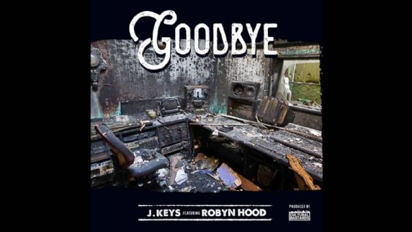 "J. Keys - ""Goodbye"" feat. Robyn Hood (Prod. By Cultural Bastards)"