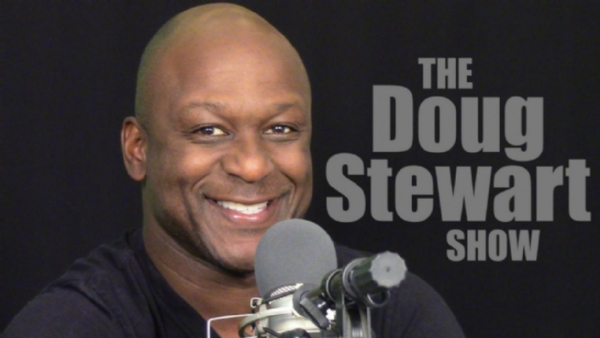 WATCH NOW:  The Doug Stewart Show is Live on YouTube.  Link Inside!