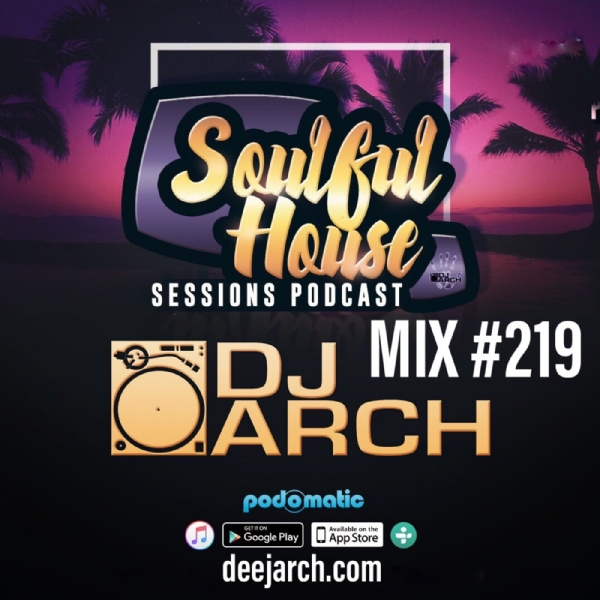 DJ ARCH Soulful House (Mix #219)