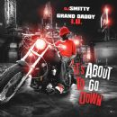 IT'S ABOUT TO GO DOWN GRAND DADDY I.U. & DJ SMITTY MIXTAPE AVAILABLE ON DATPIFF.COM