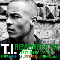 T.I. feat Mary J. Blige - Don't Forget