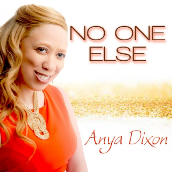 "Music Review Of ""No One Else"" By Anya Dixon"