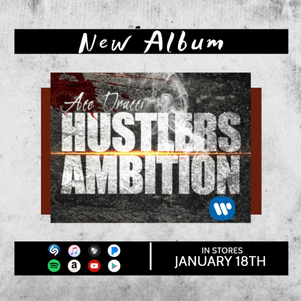 Ace Drucci Set To Release New Album 'Hustlers Ambition' Jan 18th