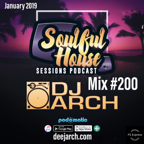 DJ ARCH Soulful House Mastermix (Mix#200)