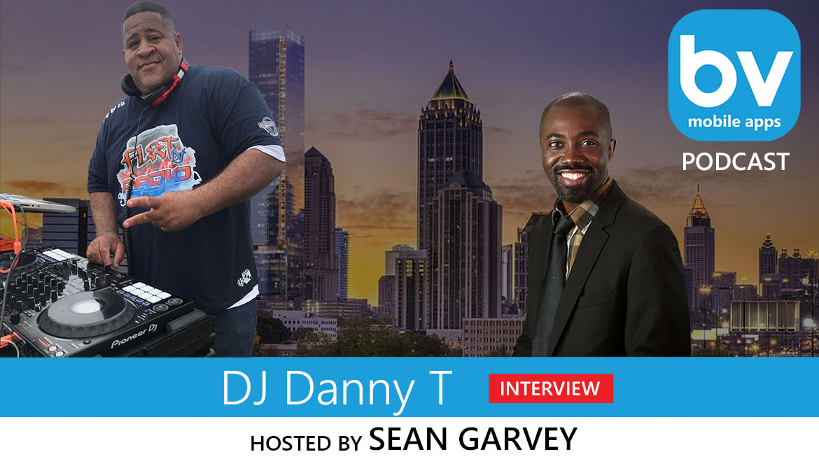 PODCAST: DJ Danny T Discusses DJing For Over 30 Years