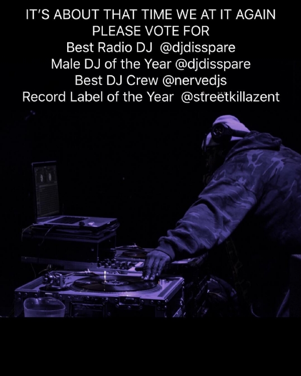 IT'S ABOUT THAT TIME WE AT IT AGAIN PLEASE VOTE FOR DJ DISSPARE