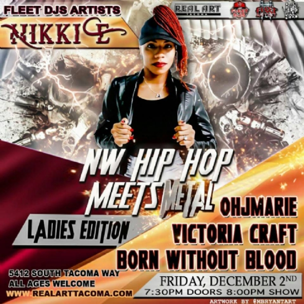 The @RealArtTacoma presents:  North West HipHop Meets Metal Ladies Edition Show