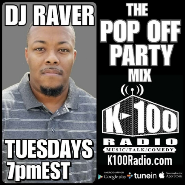 The Pop Off Party #Mix by DJ Raver on @K100_Radio