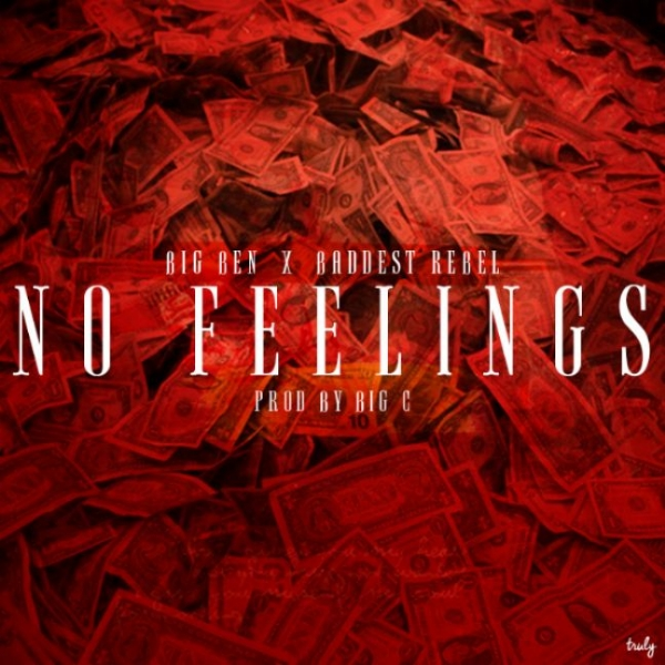Baddest Rebel - No Feelings ft Big Ben @baddestrebel