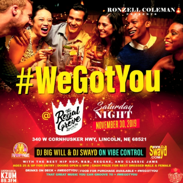 #WeGotYou Saturday Night November 30th in Lincoln,NE @ The Royal Grove