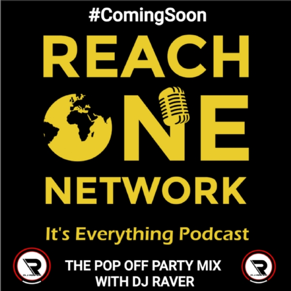 """The Pop Off Party Mix with DJ Raver"" #ComingSoon to Reach One Network"