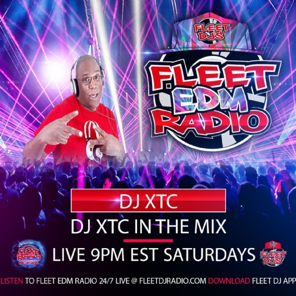 "SATURDAY - DJ XTC ""IN THE MIX"" ON FLEET EDM RADIO"