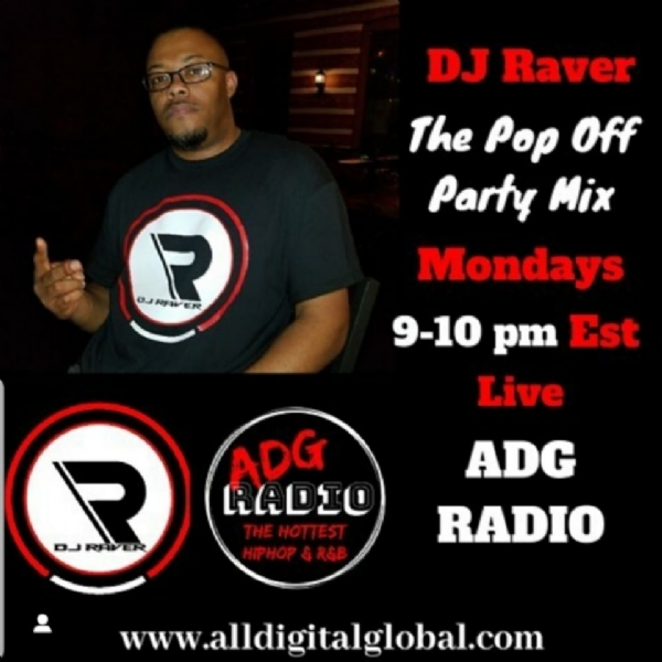 """The Pop Off Party Mix with DJ Raver"" on ADG Radio"
