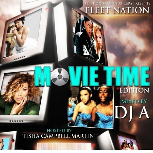 THE FLEET DJ'S PRESENTS FLEET NATION MOVIE TIME EDITION HOSTED BY TISHA CAMPBELL MARTIN MIXED DJ A