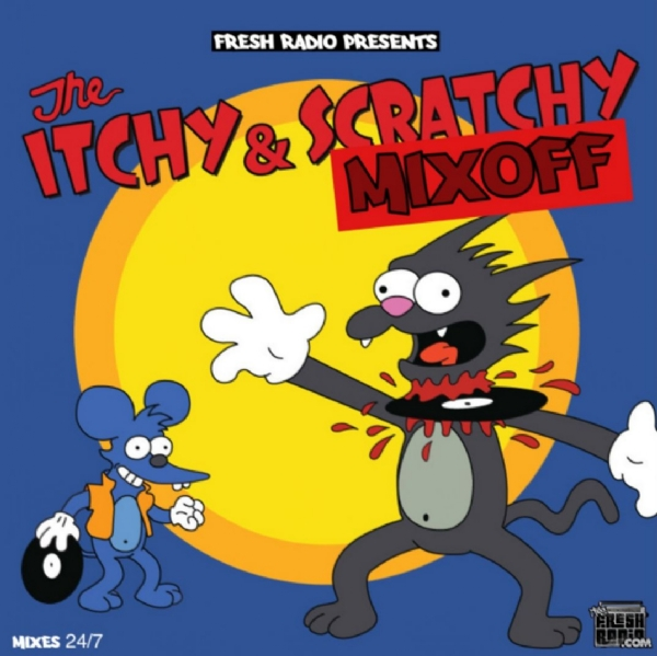 #ItchyandScratchy mixoff in full effect.  We're in the mix 24/7 until July 5th ...