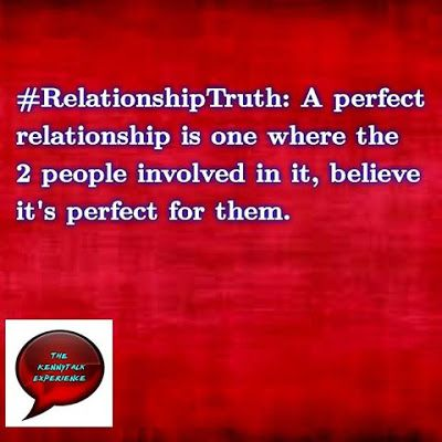 Relationship Truth:  A Perfect Relationship (The Kenny Talk Experience)