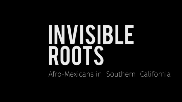 Invisible Roots: Afro-Mexicans In Southern California (Trailer)