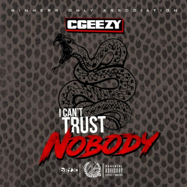 MYSTIC Ent Approved: CGeezy - I Can't Trust Nobody