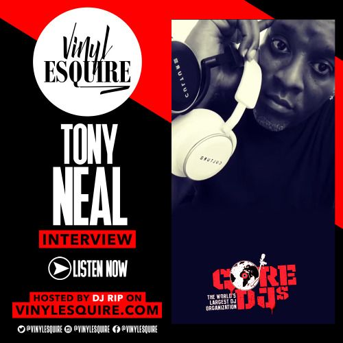 VINYL ESQUIRE:THE DJ PODCAST VINYL ESQUIRE INTERVIEWS  DJ TONY...