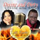Divine and Dirty- Tuesdays at 8pm